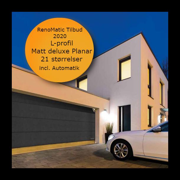 Renomatic Tilbud 2020 L-profil / Matt deluxe planar overflade incl automatik! 21 standard størrelser